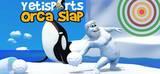 YETISPORTS: ORCA SLAP